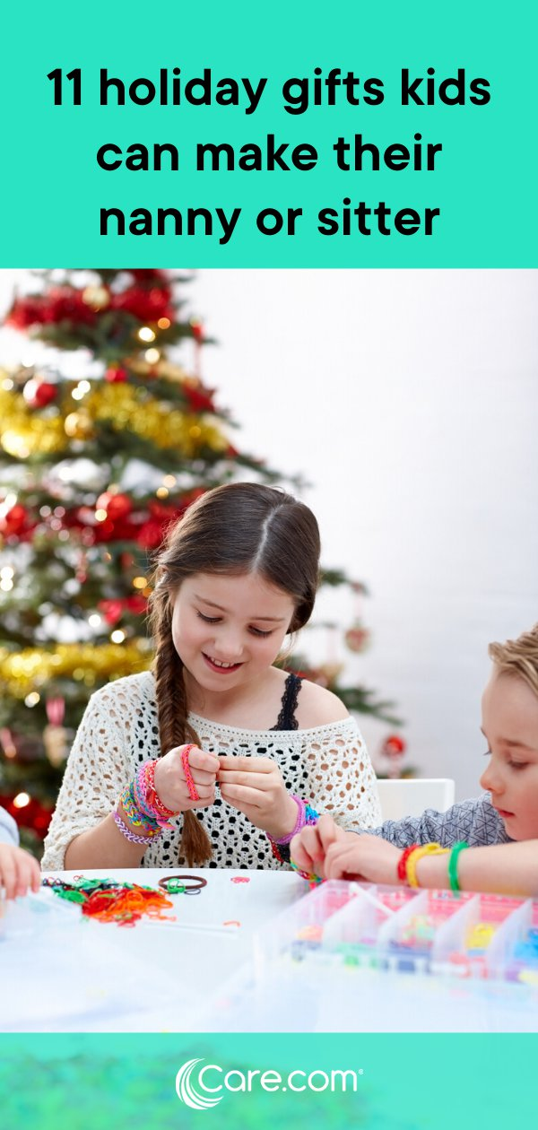 11 Holiday Gifts Kids Can Make For Their Nanny Or Sitter Care Com