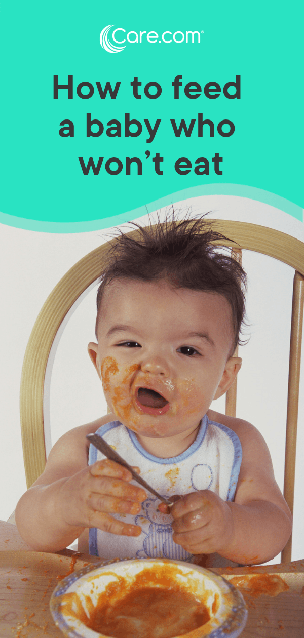 How To Feed A Baby Who Won't Eat: 10 Easy Tips - Care com