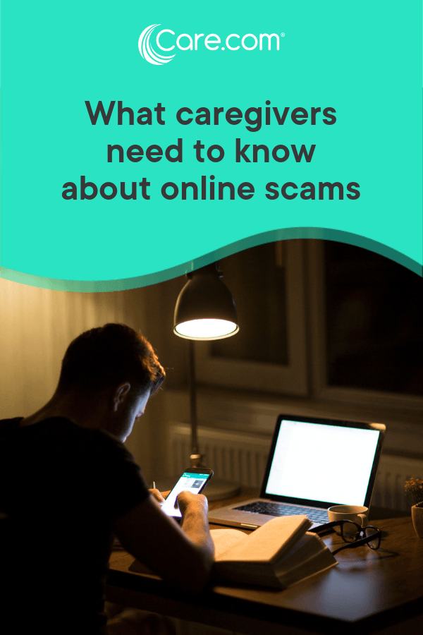 What Caregivers Need To Know About Online Scams - Care com