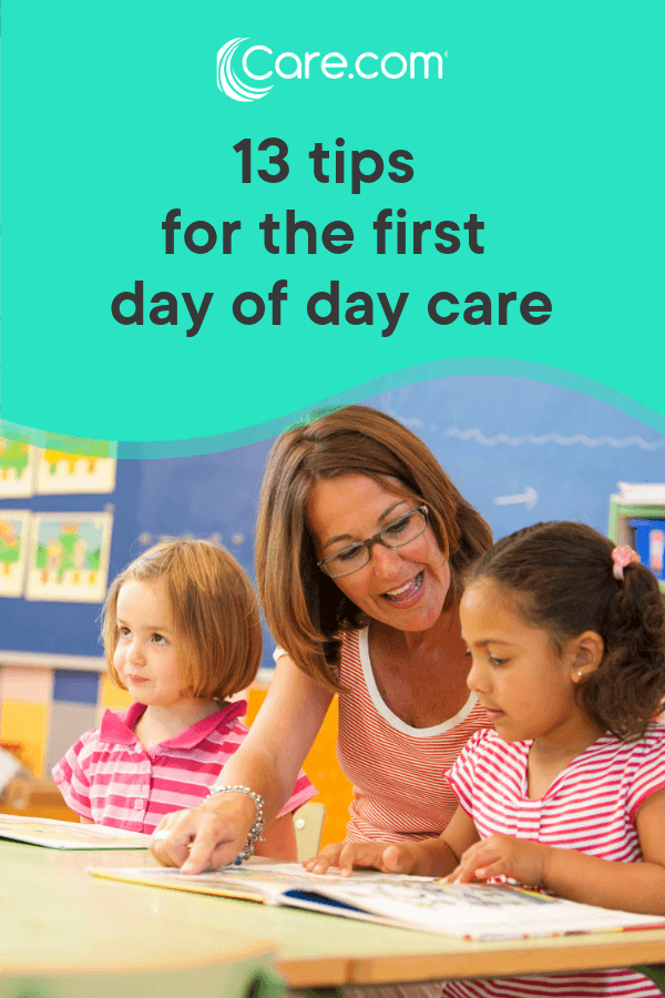 13 Tips For The First Day Of Day Care - Care com
