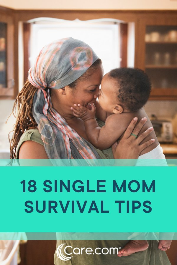 18 Single Mom Survival Tips From Other Single Moms - Care.com